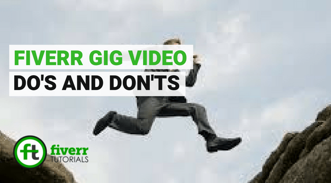 fiverr gig video dos and donts