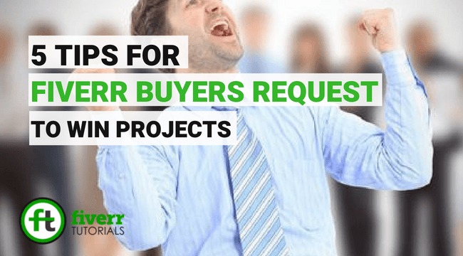fiverr buyers request, fiverr buyers request tips