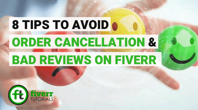 08 Tips to avoid Order Cancellation and Bad Reviews on Fiverr