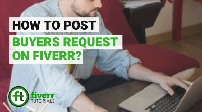how to post buyers request on fiverr